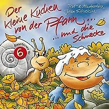 Der kleine Kuchen von der Pfann und die Schnecke: inkl. Anleitung Herstellung Naturfarben (Ein kleiner Kuchen von der Pfann... 6)