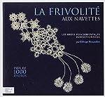 La frivolité aux navettes - Volume 1, Les bases fondamentales perfectionnées de Edwige Renaudin