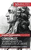 Condorcet, un mathématicien au service de la liberté - Construire la république des Lumières