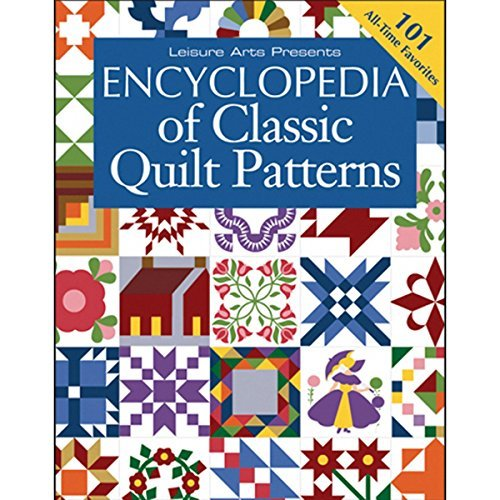 Leisure Arts-Encyclopedia Of Classic Quilt Patterns by LEISURE ARTS
