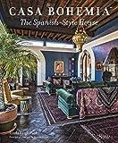 Casa Bohemia: The Spanish-Style House by Linda Leigh Paul (2015-04-07)
