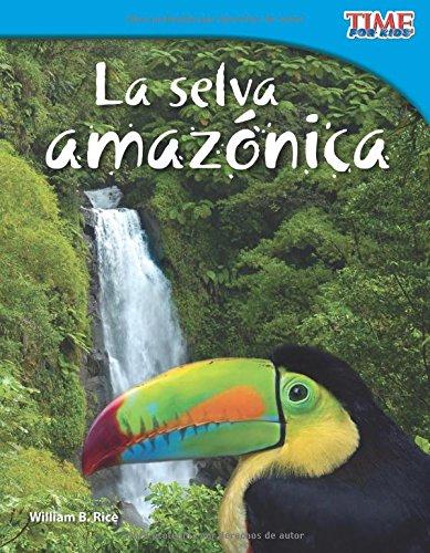 La selva amazónica (Amazon Rainforest) (Spanish Version) (Time Nonfiction Readers)