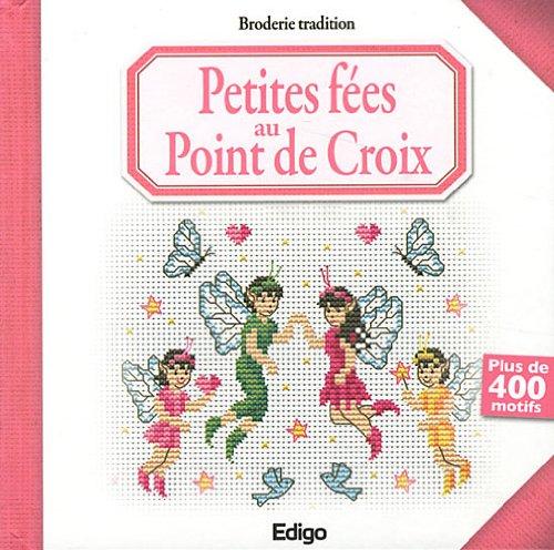 Petites fées au point de croix: Plus de 400 motifs