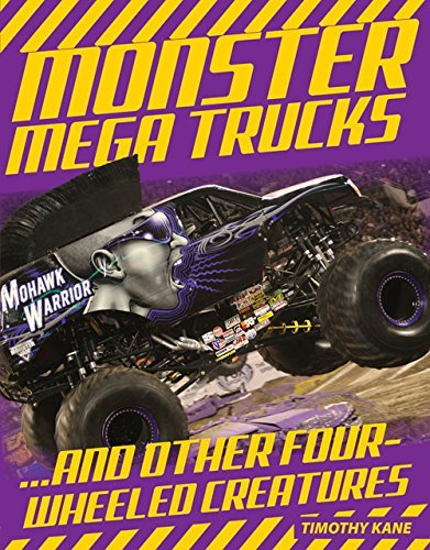Monster Mega Trucks: . . . And Other Four-Wheeled Creatures (English Edition)