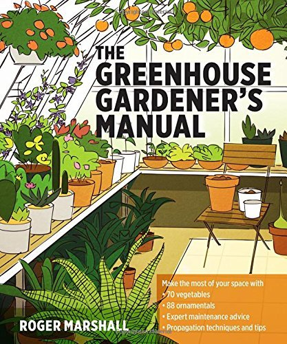 The Greenhouse Gardener's Manual by Marshall, Roger (August 27, 2014) Paperback