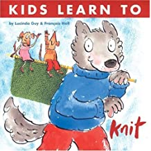 Kids Learn to Knit by Lucinda Guy (2006-11-09)