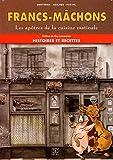 Francs-Mâchons - Les apôtres de la cuisine matinale - Histoires et recettes