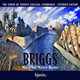 Briggs: Mass For Notre Dame (Mass For Notre Dame/ I Will Lift Up Thine Eyes/ Te Deum)