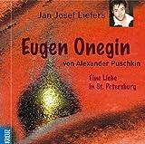 Eugen Onegin: Eine Liebe in St. Petersburg: Eine Liebe in St. Petersburg. 4 CDs - Alexander S. Puschkin