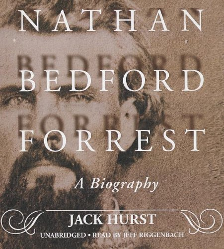 Nathan Bedford Forrest: A Biography
