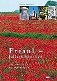 Friaul-Julisch-Venetien: Das große Reisehandbuch - Evelyn Rupperti