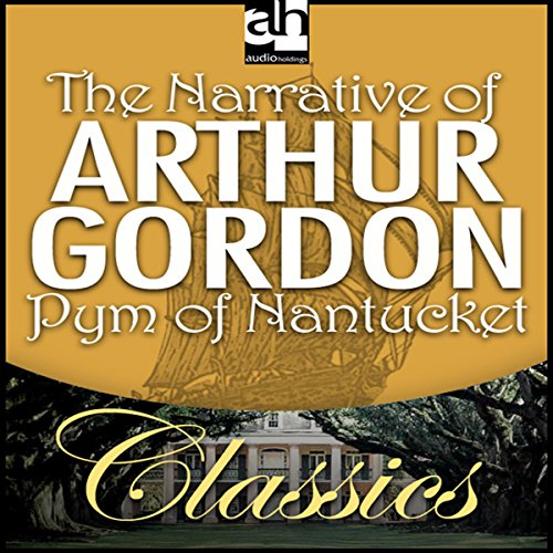 The Narrative of Arthur Gordon Pym of Nantucket  Audiolibri