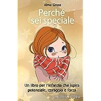 Perché sei speciale: Un libro per l'infanzia che ispira potenziale, coraggio e forza – Per bambine e bambini