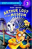 Arthur Lost in the Museum [With Stickers] (Step Into Reading - Level 3 - Quality)