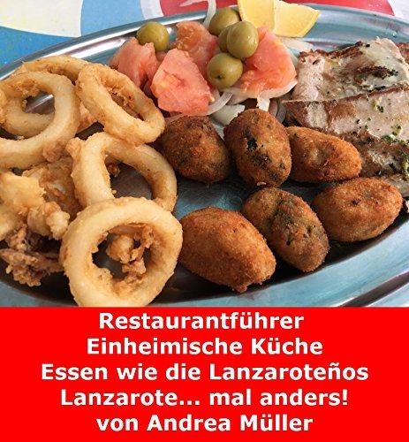 Restaurantführer Einheimische Küche: Essen wie die Lanzaroteños Lanzarote.. mal Anders!