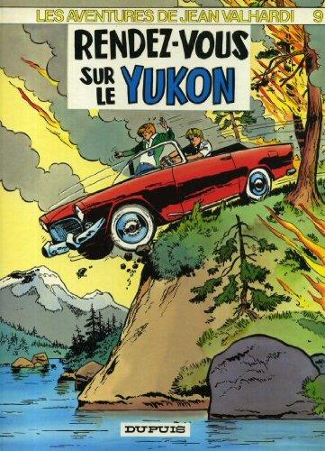 Les Aventures de Jean Valhardi, Tome 9 : Rendez-vous sur le Yukon