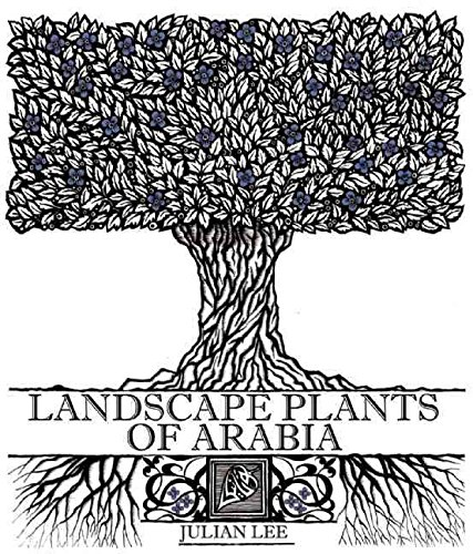 [(Landscape Plants of Arabia)] [By (author) Julian Lee] published on (March, 2014)
