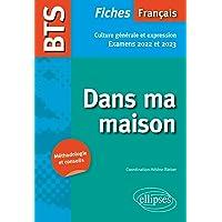BTS Français Fiches de culture générale et expression: Dans ma maison