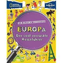 Für Eltern verboten: Europa (NATIONAL GEOGRAPHIC Für Eltern verboten, Band 398)