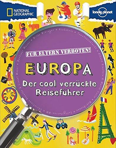 Für Eltern verboten: Europa (NATIONAL GEOGRAPHIC Für Eltern verboten, Band 398) (National Geographic Großbritannien)