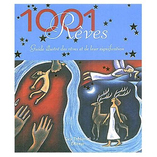 1001 Rêves : Guide illustré des rêves et de leur signification