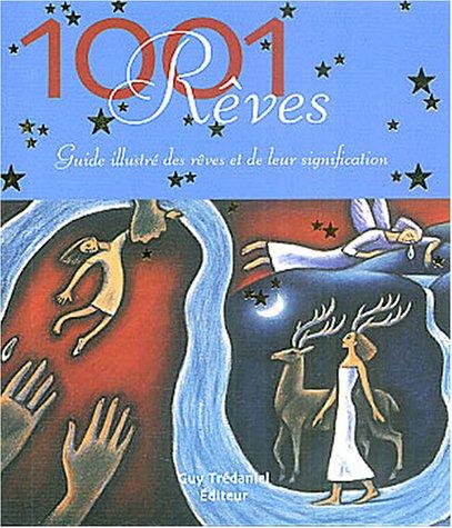 1001 Rêves : Guide illustré des rêves et de leur signification par Jack Altman