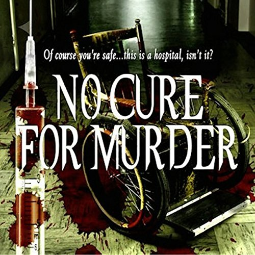No Cure for Murder - Lawrence W. Gold M.D. - Unabridged