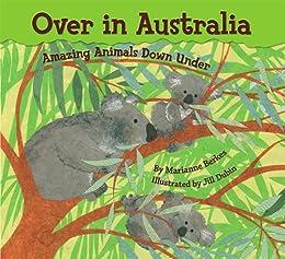 Over in Australia: Amazing Animals Down Under by [Berkes, Marianne]