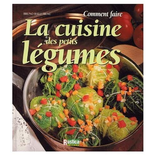 Comment faire la cuisine des petits légumes