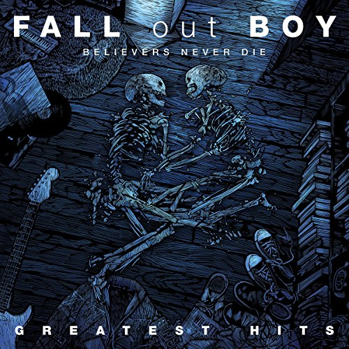 Fall Out Boy (Believers Never die-the Greatest Hits)