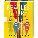 Die Beatles-Story: Bandgeschichte - Alben - Hintergründe