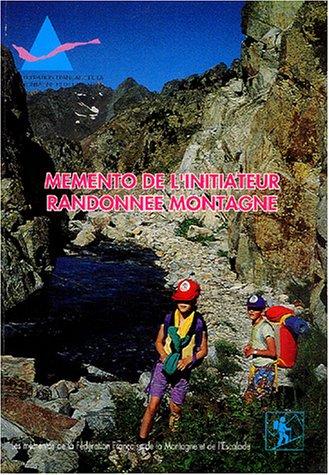 Mémento de l'initiateur en randonnée montagne : Edition 1997