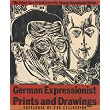 German Expressionist Prints and Drawings: The Robert Gore Rifkind Center for German Expressionist Studies / Catalogue of the Collection (German Expressionist Prints & Drawings)