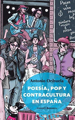 Poesía, pop y contracultura en España por Antonio Orihuela