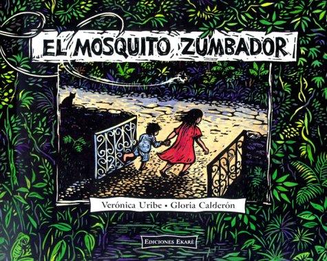 El mosquito zumbador (Coleccion Ponte Poronte) por Veronica Uribe