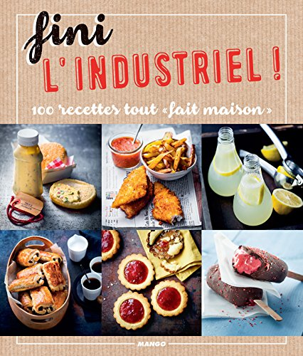 Fini l'industriel ! (Cook it yourself) par Anne-Cécile Bretin