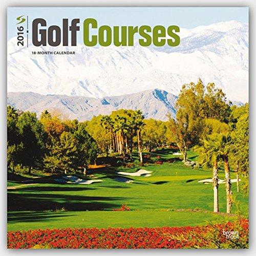 Golf Courses 2016 - Golfplätze - 18-Monatskalender: Original BrownTrout-Kalender [Mehrsprachig] [Kalender] (Wall-Kalender)