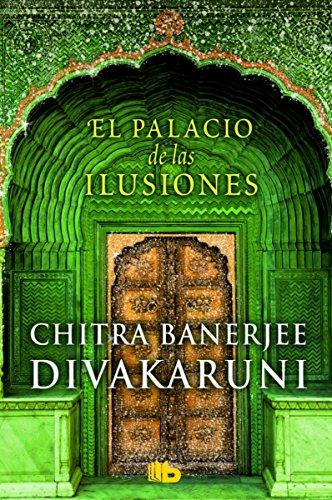 El palacio de las ilusiones (B DE BOLSILLO) por Chitra Banerjee Divakaruni