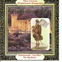 The Great Highland Bagpipe Piobaireachd - Ceol Mor: The Big Music