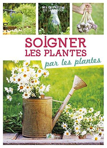 Soigner les plantes par les plantes par From Editions Artémis
