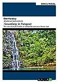 Abenteuer Auswandern: Neuanfang in Paraguay: Wie eine deutsche Familie in Südamerika eine neue Heimat fand