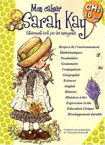 Mon cahier Sarah Kay : CM2-10 ans
