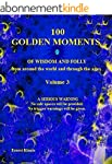 100 Golden Moments Of Wisdom and Foll...