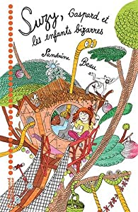 Suzy, Gaspard et les enfants bizarres par Sandrine Beau