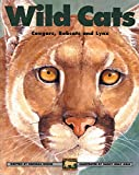 Wild Cats: Cougars, Bobcats and Lynx (Kids Can Press Wildlife Series)