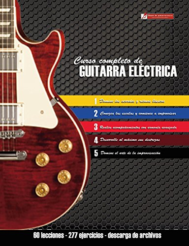 Curso completo de guitarra eléctrica: Método moderno de técnica y teoría aplicada de [Martinez