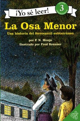 La Osa Menor Una Historia del Ferrocarril Subterraneo Ya se leer 3 (I Can Read Book 3) por F. N. Monjo