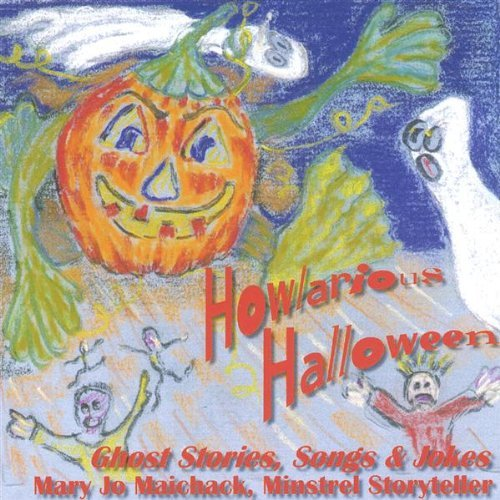 Howlarious Halloween--Ghost Stories Songs & Jokes by Mary Jo Maichack (2004-10-12)