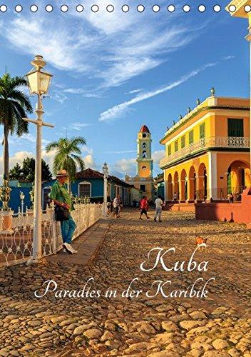 Kuba - Paradies in der Karibik (Tischkalender 2019 DIN A5 hoch): Eine fotografische Exkursion durch Kuba (Monatskalender, 14 Seiten ) (CALVENDO Orte)