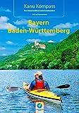 Kanu Kompass Bayern, Baden-Württemberg: Das Reisehandbuch zum Kanuwandern - Michael Hennemann